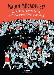 Kadın Mücadelesi – Özgürlük, Eşitlik ve Kız Kardeşliğin 150 Yılı