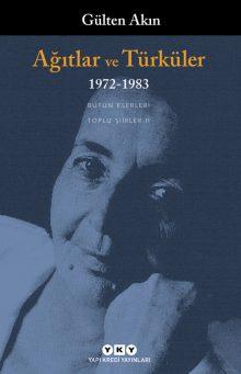 Ağıtlar ve Türküler – 1972-1983 / Toplu Şiirler II