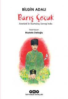 Barış Çocuk – Atatürk'le Kurtuluş Savaşı'nda