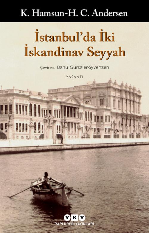 K. Hamsun H. C. Andersen - İstanbul'da İki İskandinav Seyyah