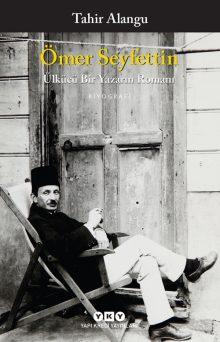 Ömer Seyfettin – Ülkücü Bir Yazarın Romanı