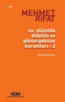 XX. Yüzyılda Dilbilim ve Göstergebilim Kuramları 2 – Temel Metinler