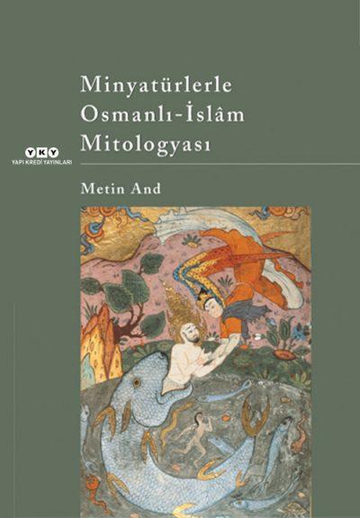 Minyatürlerle Osmanlı-İslâm Mitologyası