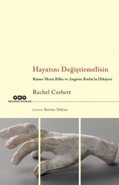 Hayatını Değiştirmelisin – Rainer Maria Rilke ve Auguste Rodin'in Hikâyesi