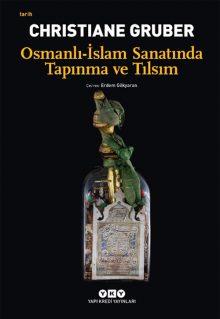 Osmanlı – İslam Sanatında Tapınma ve Tılsım