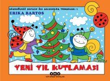 Uğurböceği Sevecen ile Salyangoz Tomurcuk 7 – Yeni Yıl Kutlaması