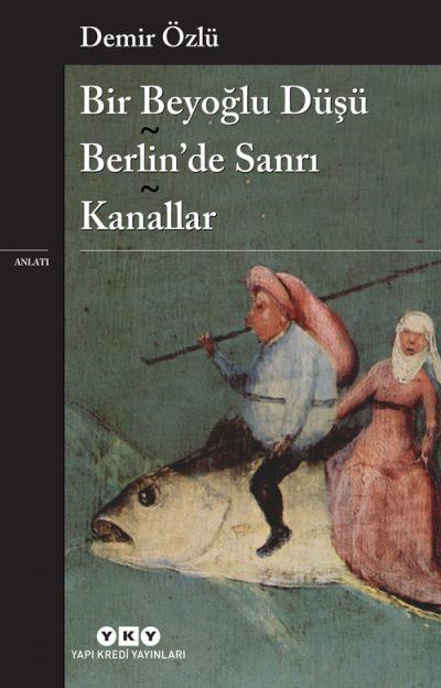 Bir Beyoğlu Düşü – Berlin'de Sanrı – Kanallar