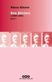 Şiirler 7 – Son Şiirleri (1959-1963)