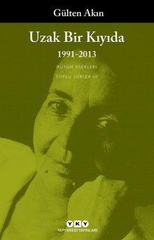 Uzak Bir Kıyıda / 1991-2013 – Toplu Şiirler III