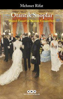 Otantik Snoplar – Marcel Proust'un Roman Karakterleri