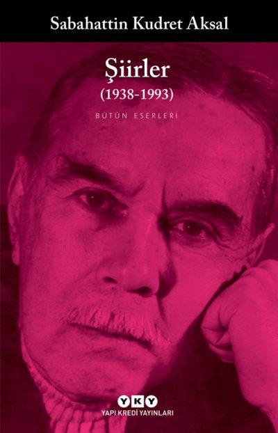 Şiirler (1938-1993) – Sabahattin Kudret Aksal / Bütün Eserleri
