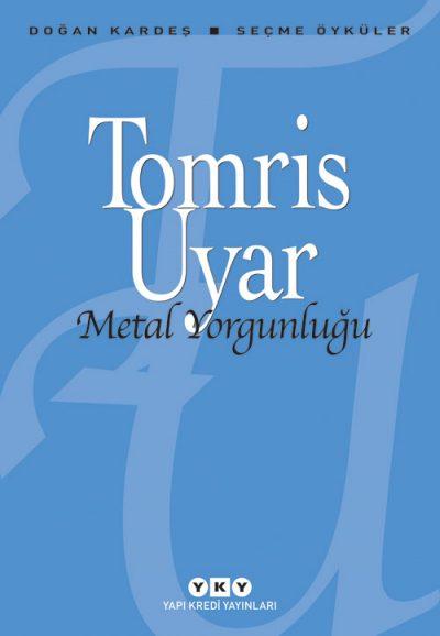 Metal Yorgunluğu – Seçme Öyküler
