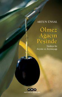 Ölmez Ağacın Peşinde / Türkiye'de Zeytin ve Zeytinyağı (küçük boy)
