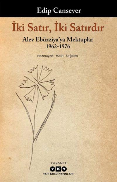 İki Satır, İki Satırdır – Alev Ebüzziya'ya Mektuplar 1962-1976