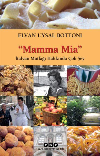 Mamma Mia – İtalyan Mutfağı Hakkında Çok Şey