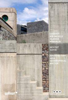 Coğrafi Bir Mesele Olarak Mimarlık – Architecture as a Geographical Matter
