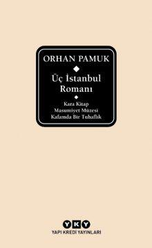 Üç İstanbul Romanı – Kara Kitap – Masumiyet Müzesi – Kafamda Bir Tuhaflık